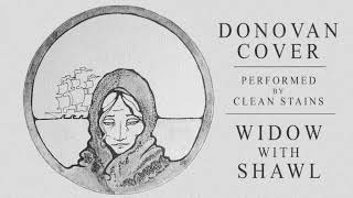 Widow With Shawl - Donovan Cover by Clean Stains