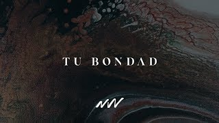 Tu Bondad - Video Oficial (Con Letra) | New Wine Music