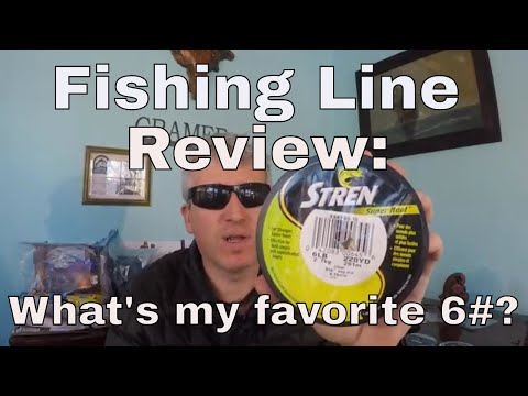 Fishing Line Review: What's my favorite 6 # mono?(Trilene, Stren, Suffix, P-Line, KastKing, Seagar)