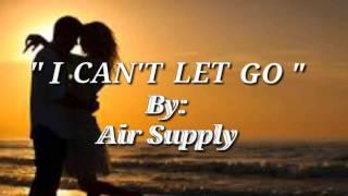 I CAN'T LET GO(Lyrics)=Air Supply=