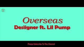 Overseas 1 Hour   Desiigner Ft. Lil Pump
