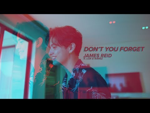 Don't You Forget - James Reid, Narez, Lox (Music Video)