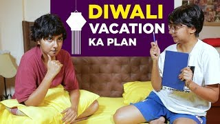 Diwali Vacation Ka Plan | MostlySane