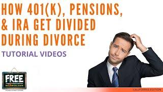 HOW 401(k), PENSIONS, & IRAs GET DIVIDED DURING A DIVORCE - VIDEO #17 (2021)