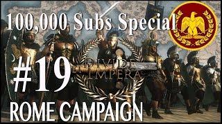 100,000 Sub Special Campaign - Divide Et Impera - Rome #19