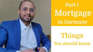 Beginners Guide to Mortgage in Germany / How to get a Mortgage / Mortgage Process, Terms & Documents