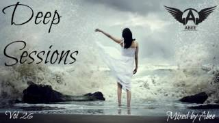 Deep Sessions - Vol 26 # 2016 | Vocal Deep House Music ♦ Mix by Abee