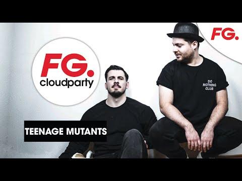 TEENAGE MUTANTS | LA NUIT MAXXIMUM | FG CLOUD PARTY | LIVE DJ MIX | RADIO FG