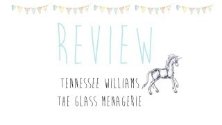 The Glass Menagerie: Review