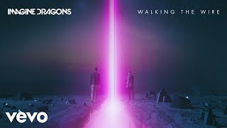 Imagine Dragons   Walking The Wire (Audio)