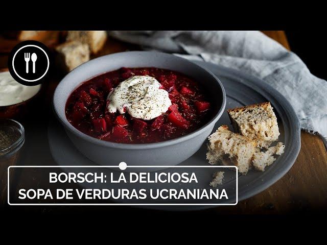 Cómo hacer Borsch: La deliciosa sopa de verduras ucraniana