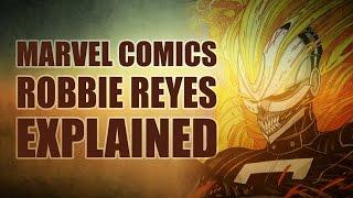 Marvel Comics: Robbie Reyes Ghost Rider Explained