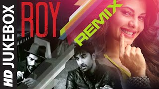 'Roy' Remixes- Full Audio Jukebox - Roy