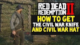 How To Get The CIVIL WAR HAT & CIVIL WAR KNIFE In Red Dead Redemption 2 (RDR2)