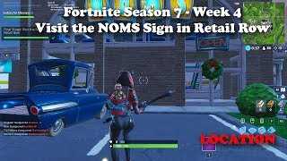 Fortnite Season 7 Week 4 - Visit the NOMS Sign in Retail Row