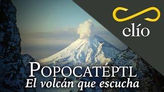 Popocatépetl. El Volcán que escucha