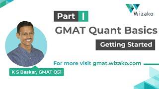 GMAT Quant Basics - Part I - Getting Started