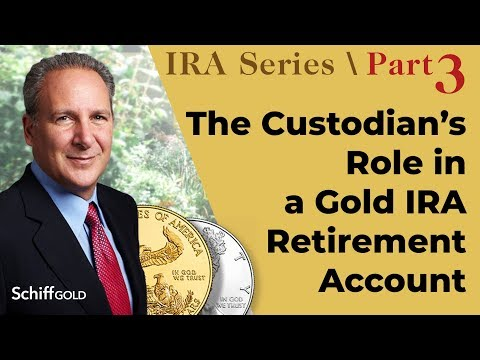 The Custodian's Role in a Gold IRA Retirement Account - SchiffGold IRA Series