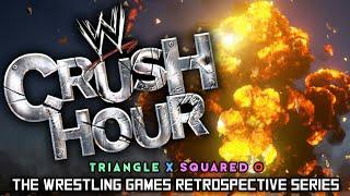 'WWE Crush Hour' RETROSPECTIVE - Triangle X Squared O.