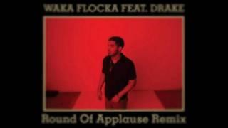 Waka Flocka Flame ft. Drake - Round of Applause