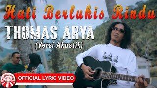 Download lagu Thomas Arya Hati Berlukis Rindu Versi Akustik Mp3