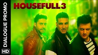 The Housefull Gang Is Masst - Dialogue Promo - Housefull 3