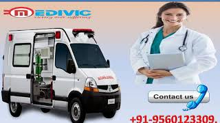 Choose High Class Road Ambulance Service in  Ranchi and Ghagra
