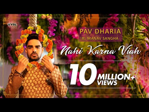 Pav Dharia Ft. Manav Sangha - Nahi Karna Viah | Official Music Video | Latest Punjabi Song 2019