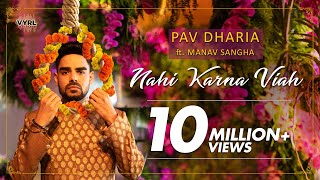 Pav Dharia ft. Manav Sangha - Nahi Karna Viah | Official Music Video