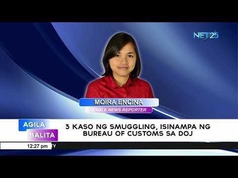 [EagleNewsPH]  3 kaso ng smuggling isinampa ng BoC sa DOJ