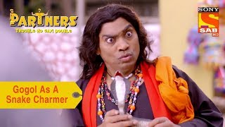 Your Favorite Character | Gogol Plays A Snake Charmer | Partners Trouble Ho Gayi Double