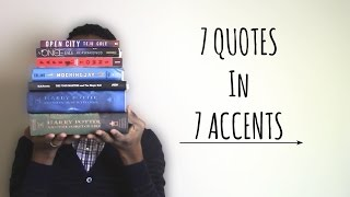 7 QUOTES IN 7 ACCENTS