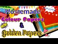 4 DIY Homemade Color Paper & Golden Paper| How to make Color & Golden Papers at home| Craft Papers