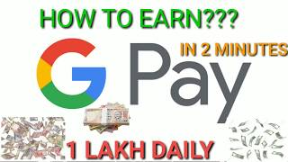 Google Pay | Earn 1 Lakh Daily | Work From Home