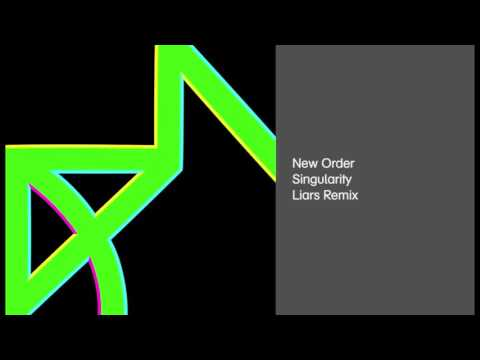 New Order - Singularity (Liars Remix)