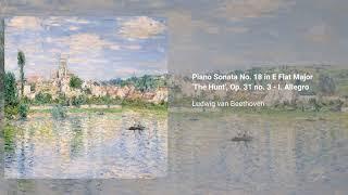 Piano Sonata No. 18 in E Flat Major 'The Hunt', Op. 31 no. 3
