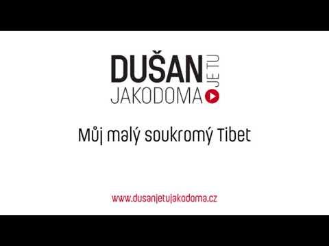 DUŠAN je tu JAKODOMA - Můj malý soukromý Tibet | DUŠAN je tu JAKODOMA