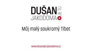 Video Můj malý soukromý Tibet | DUŠAN je tu JAKODOMA