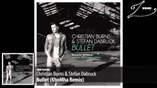 Christian Burns & Stefan Dabruck - Bullet (KhoMha Remix)