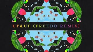 Up & Up (Freedo remix) - Coldplay (Video)