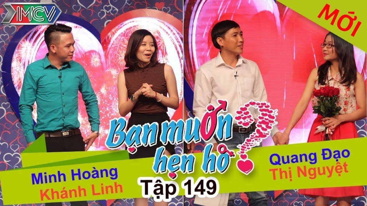BẠN MUỐN HẸN HÒ #149 UNCUT | Minh Hoàng - Khánh Linh | Quang Đạo - Nguyễn Nguyệt | 130316 💖
