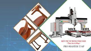 MÁY CNC 3D 2 BÀN THAY DAO TỰ ĐỘNG  PRO-MASTER-T3AP