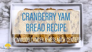CRANBERRY YAM BREAD