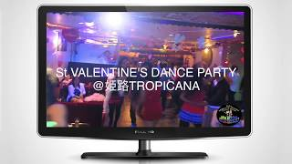 St VALENTINE'S DANCE PARTY @TROPICANA