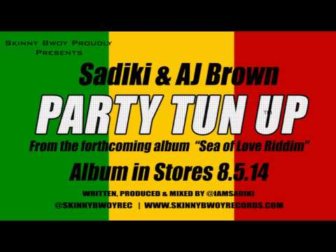 Sadiki & AJ Brown - Party Tun Up [Skinny Bwoy Records]