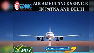 Get Full Hi-tech ICU Based Air Ambulance Service in Patna by Medivic