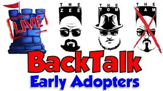 LIVE BackTalk: Early Adopters