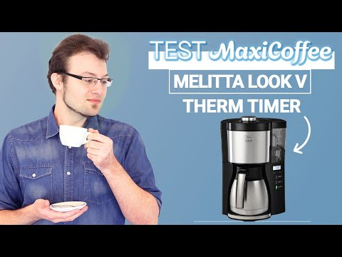 MELITTA LOOK V THERM TIMER   Cafetière filtre   Le Test MaxiCoffee