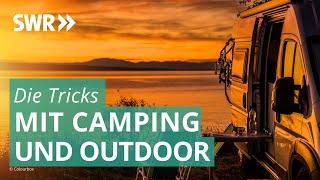Die Tricks mit Camping und Outdoor | Die Tricks … SWR