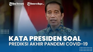 Tak Bermaksud Menakut-nakuti, Begini Kata Presiden Jokowi soal Prediksi Akhir Pandemi